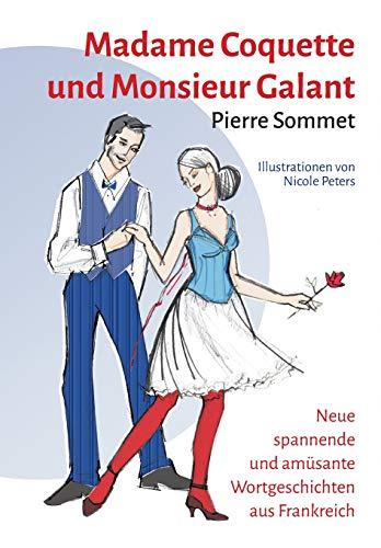 Madame Coquette und Monsieur Galant: Sommet, Pierre