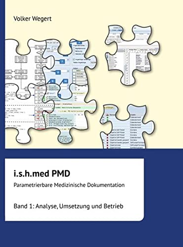 i.s.h.med Parametrierbare Medizinische Dokumentation (PMD): Band 1: Volker Wegert