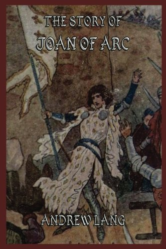 9783849672539: The Story of Joan of Arc (Andrew Lang's Collector's Edition)