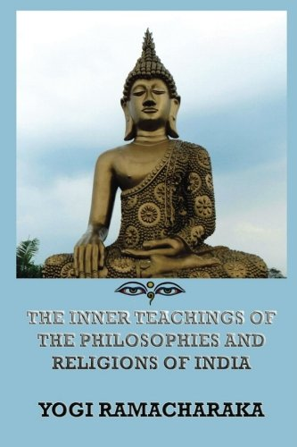 9783849673109: The Inner Teachings Of The Philosophies and Religions of India