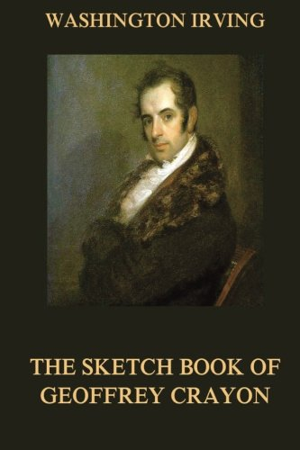 9783849673741: The Sketch Book Of Geoffrey Crayon (Washington Irving's Collectors's Edition)