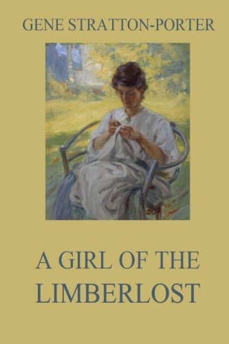 9783849675332: A Girl of the Limberlost (Classics of Literature Collector's Edition)