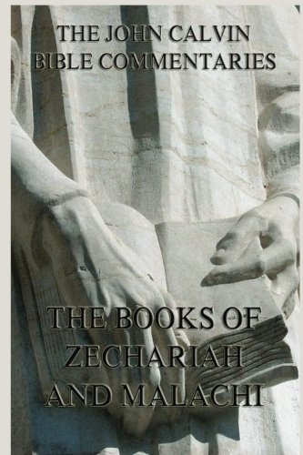 9783849676575: John Calvin's Bible Commentaries On The Books of Zechariah And Malachi