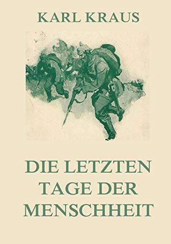 Die letzten Tage der Menschheit: Karl Kraus