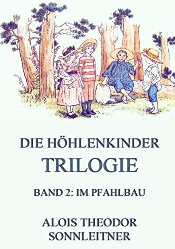 9783849683375: Die Höhlenkinder-Trilogie, Band 2: Im Pfahlbau