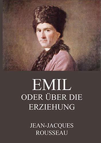 9783849684501: Emil oder über die Erziehung