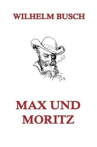 9783849686734: Max und Moritz: Eine Bubengeschichte in sieben Streichen (German Edition)