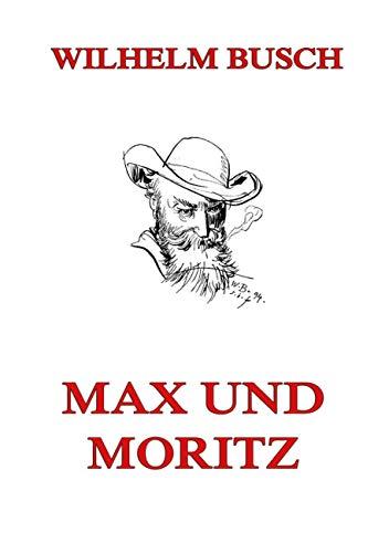 9783849686901: Max und Moritz: Eine Bubengeschichte in sieben Streichen