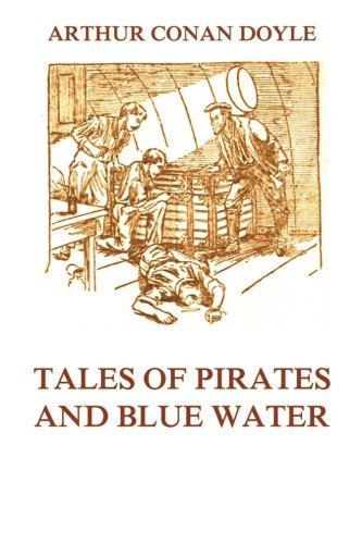 9783849688813: Tales of Pirates and Blue Water: Stories of Corsairs and the Sea