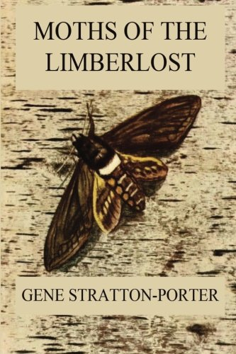 9783849688998: Moths of the Limberlost: Fully Illustrated Edition