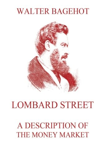 9783849690953: Lombard Street - A Description of the Money Market