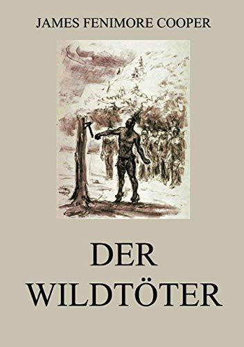Der Wildtöter: Gekürzte Ausgabe: James Fenimore Cooper