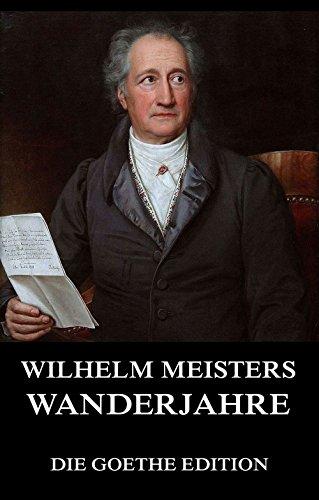 Wilhelm Meisters Wanderjahre: Johann Wolfgang von