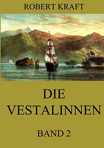 9783849691998: Die Vestalinnen, Band 2: Eine Reise um die Erde