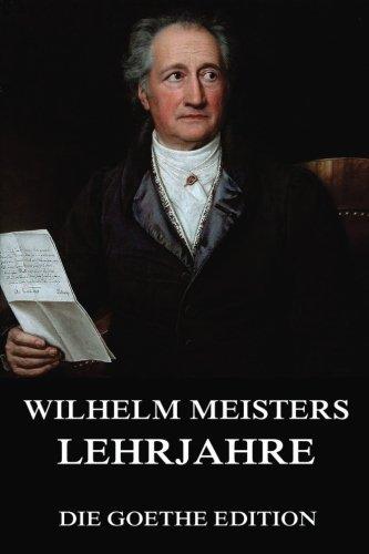 9783849695248: Wilhelm Meisters Lehrjahre: Vollst�ndige Ausgabe mit allen acht B�nden