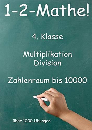 9783849696498: 1-2-Mathe! - 4. Klasse - Multiplikation, Division, Zahlenraum bis 10000