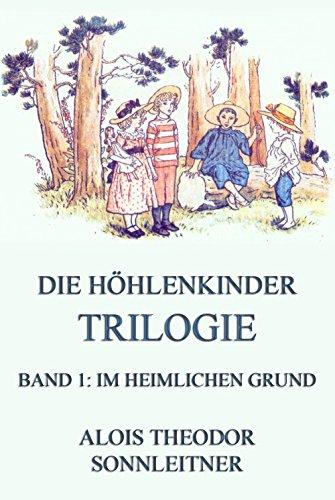 9783849697013: Die Höhlenkinder-Trilogie, Band 1: Im heimlichen Grund