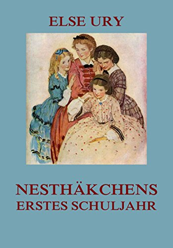 Nesthäkchens erstes Schuljahr: Vollständige Ausgabe: Ury, Else