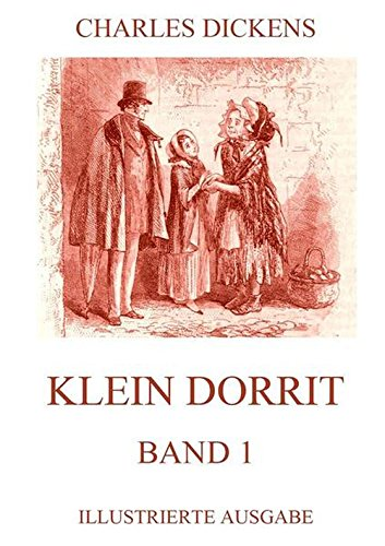 9783849699215: Klein Dorrit Band 1: Vollständige Illustrierte Ausgabe