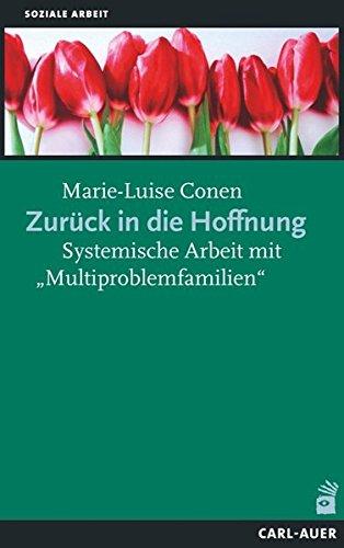 """Zurück in die Hoffnung: Systemische Arbeit mit """"Multiproblemfamilien"""" (Paperback): ..."""
