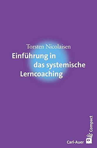 Einführung in das systemische Lerncoaching: Nicolaisen, Torsten