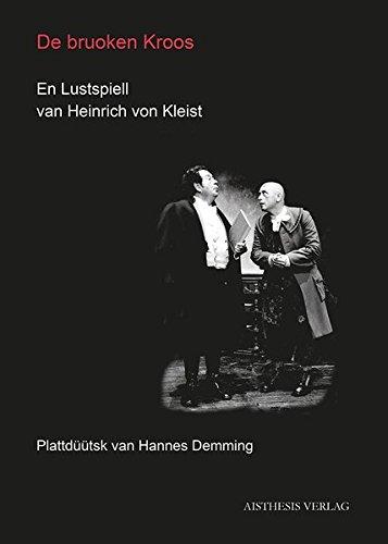 De bruoken Kroos: En Lustspiell van Heinrich: Heinrich von Kleist