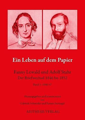 9783849810467: Ein Leben auf dem Papier: Fanny Lewald und Adolf Stahr. Der Briefwechsel 1846-1852. Bd. 1: 1846/47