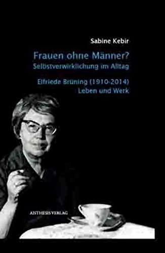 9783849811051: Frauen ohne Männer? Selbstverwirklichung im Alltag.: Elfriede Brüning (1910-2014)