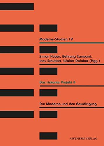 9783849811136: Das riskante Projekt II: Die Moderne und ihre Bewältigung