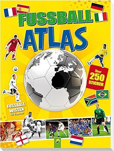 9783849901042: Fußball-Atlas: Über 250 Sticker - Plus: Fußballwissen für Experten