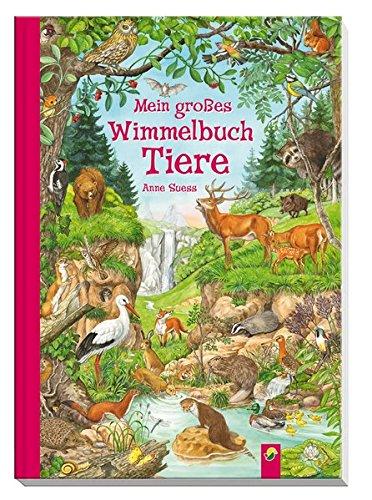Mein großes Wimmelbuch Tiere: Anne Suess