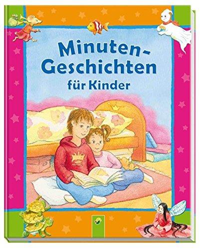 Minutengeschichten für Kinder: Annel, Ingrid; Herzhoff, Sarah