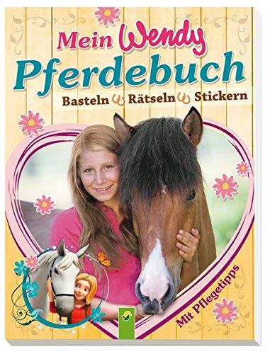 9783849904296: Mein Wendy Pferdebuch: Basteln, Rätseln, Stickern. Mit Pflegetipps!