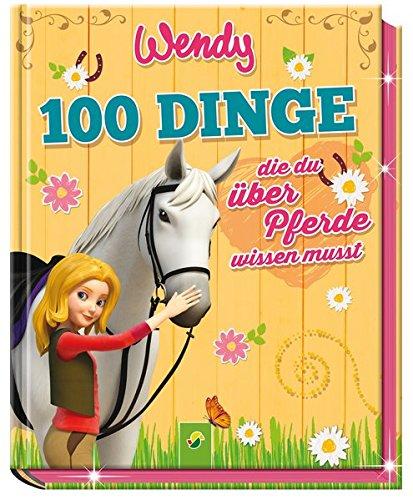 Wendy - 100 Dinge, die du über Pferde wissen musst: Anja Schriever