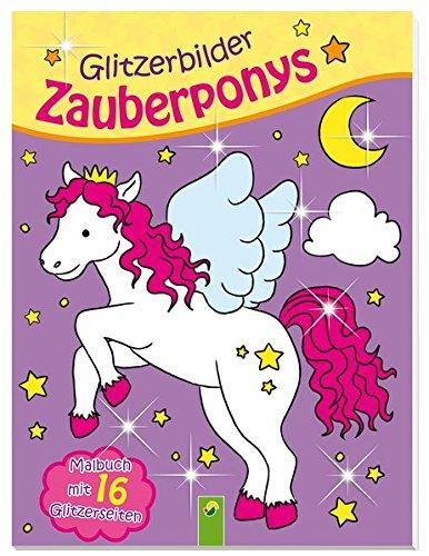 9783849907778: Glitzerbilder Zauberponys: Malbuch mit 16 Glitzerseiten