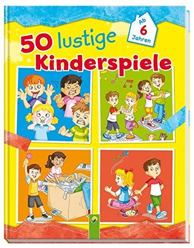 9783849909284: 50 lustige Kinderspiele: Ab 6 Jahren