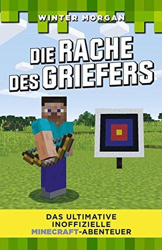 9783849909659: Die Rache des Griefers: Das ultimative inoffizielle Minecraft-Abenteuer