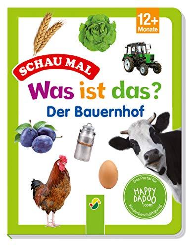 Was ist das? Der Bauernhof: Pappbilderbuch für Kinder ab 12 Monate : Pappbilderbuch für Kinder ab 12 Monate