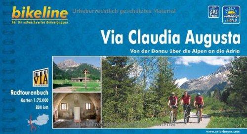 9783850001311: Bikeline Via Claudia Augusta: Von der Donau über die Alpen an die Adria. Ein original bikeline-Radtourenbuch. 800 km