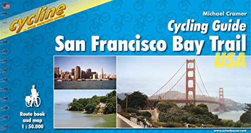 9783850001519: San Francisco Bay Trail Cycling Guide (Cycline)