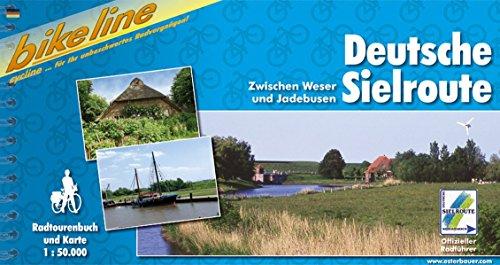 9783850001632: Bikeline Deutsche Sielroute: Zwischen Weser und Jadebusen. Ein original bikeline-Radtourenbuch und Karte 1:50.000