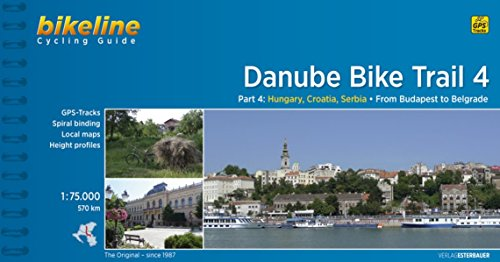 9783850002967: Danube Bike Trail 4: From Budapest to Belgrade. 1:75.000. Esterbauer.