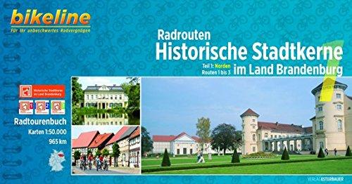 9783850003575: Bikeline Radrouten Historische Stadtkerne im Land Brandenburg. Teil 1: Norden Routen 1 bis 3 1:50.000, 965 km