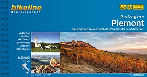 9783850006668: Piemont Radtourbuch Durch Paradies der Feinschmecker 2015: BIKE.IT.12 (German Edition)