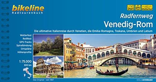 Radfernweg Venedig-Rom : die ultimative Italienreise durch