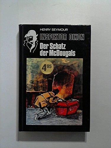 Inspektor Dixon - Der Schatz der McDougals - bk51: Seymour, Henry: