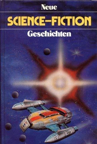 Neue Science-Fiction Geschichten, - Clarke, Arthur C., Isaac Asimov Eric Frank Russell u. a.