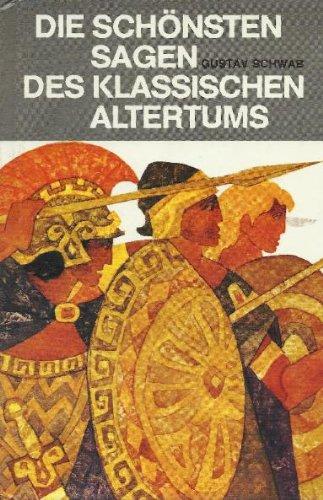 Die schönsten Sagen des klassischen altertums: Gustav, Schwab: