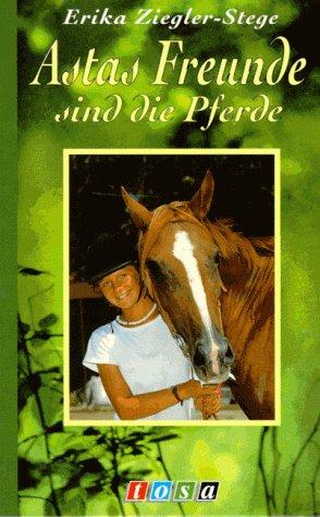 9783850012195: Astas Freunde sind die Pferde