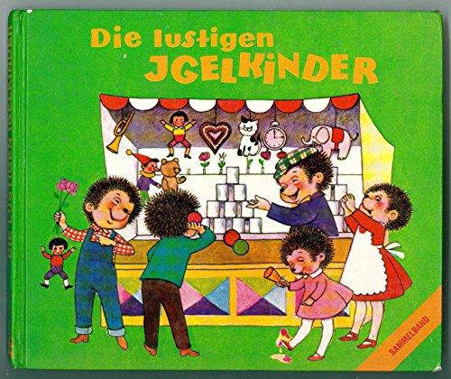 Die lustigen Igelkinder. Sammelband: Hilde Forster